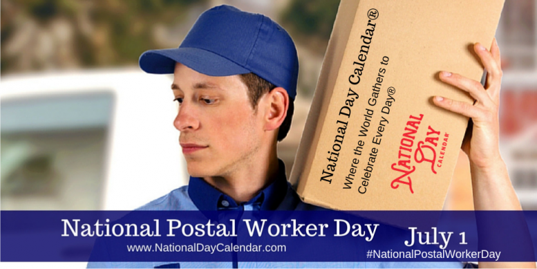 July 1st is National Postal Worker Day and U S  Postage